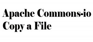 How to copy a file in simple way using Apache Commons-IO