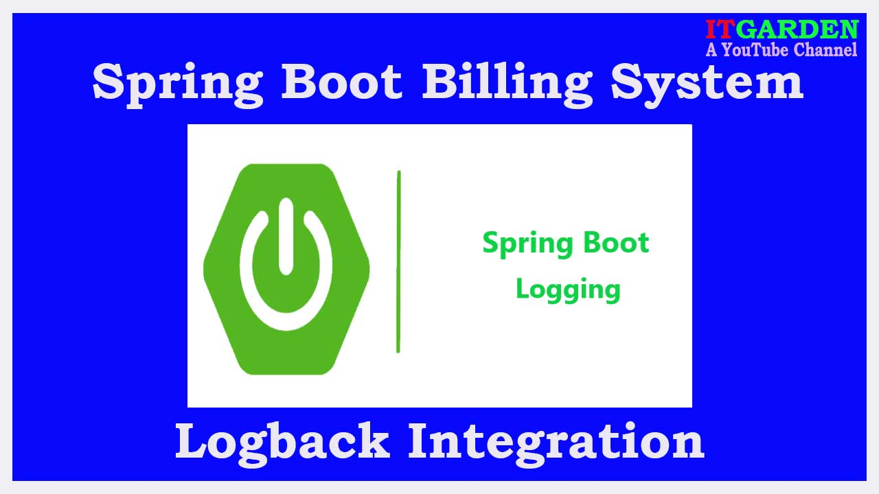 Billing System using Spring Boot — logging framework integration using logback