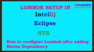 How to configure Lombok in Intellij, Eclipse, and STS