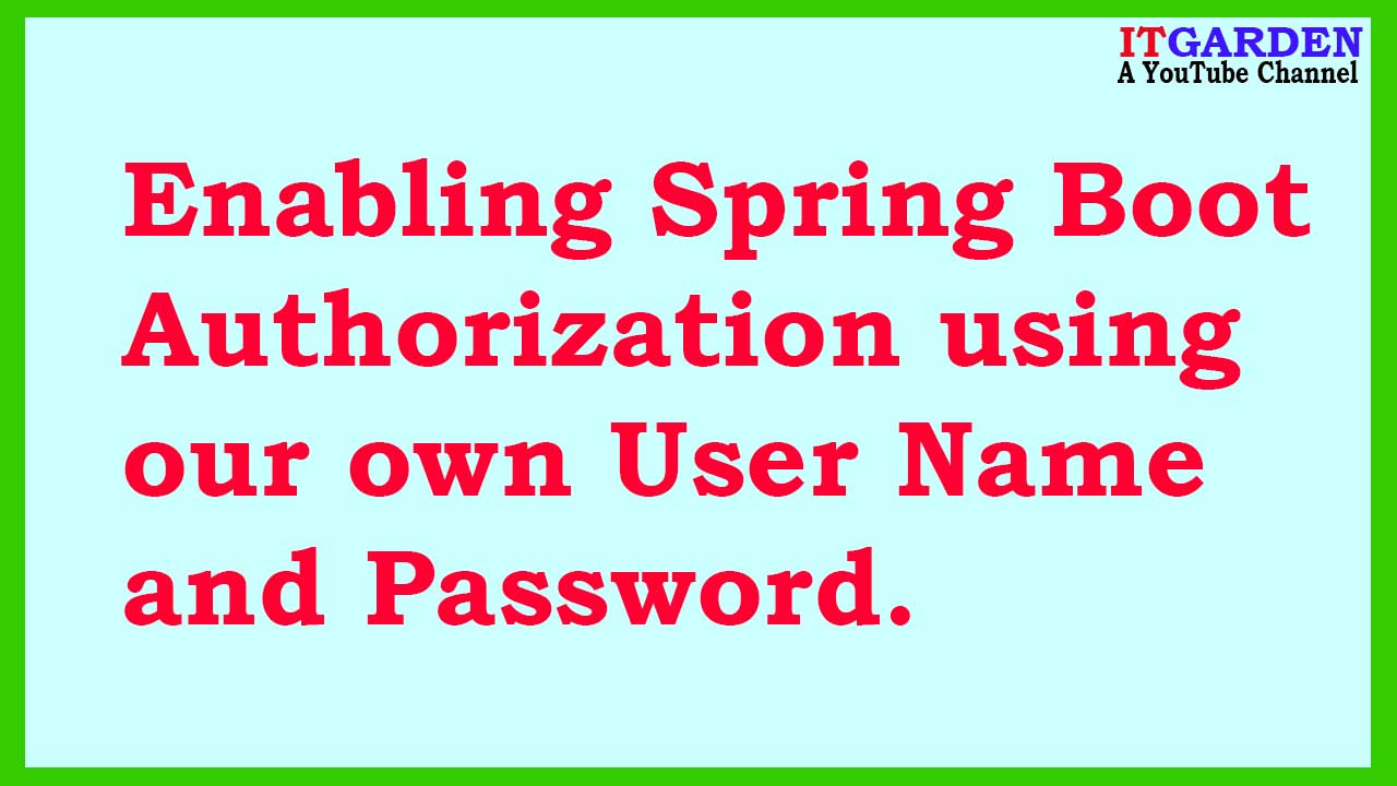 Enabling Spring Boot Authorization using our own Credential.