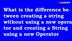 What is the difference between creating a string without using a new operator and creating a String using a new Operator