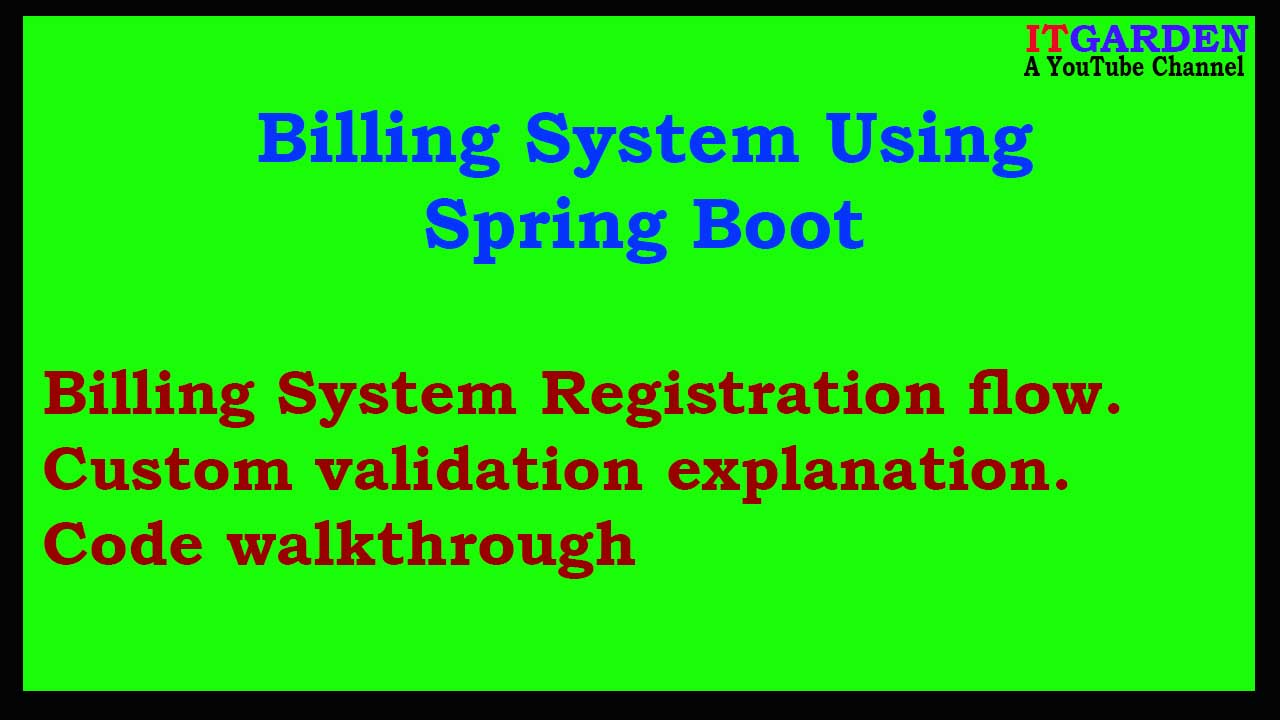 Billing System using Spring Boot. Custom validation. Code walkthrough