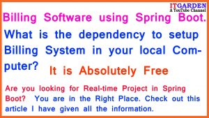 Billing Software using Spring Boot. What is the dependency to setup Billing System in your localMachine?