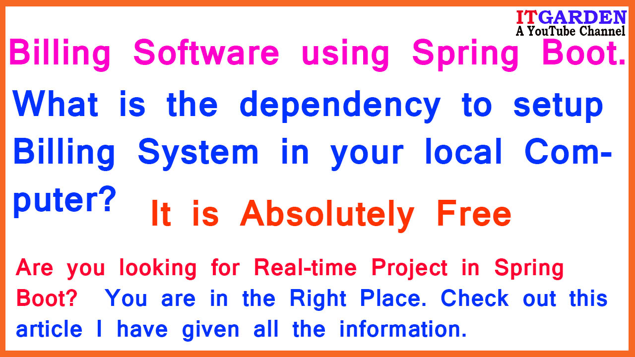 Billing Software using Spring Boot. What is the dependency to setup Billing System in your local Machine?