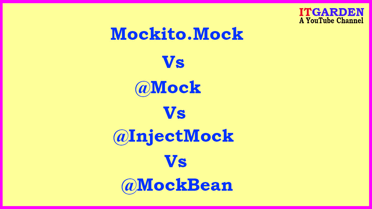 Use of @InjectMock and difference between Mockito.mock Vs @Mock Vs @MockBean
